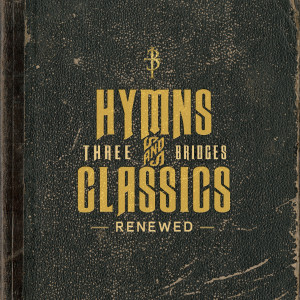 Three Bridges, Southern Gospel, Southern Gospel Hymns, Mansion Entertainment, Mansion Records, Favorite Hymns, Classic Southern Gospel Songs