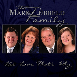 Mark Dubbeld Family - His Love Thats Why