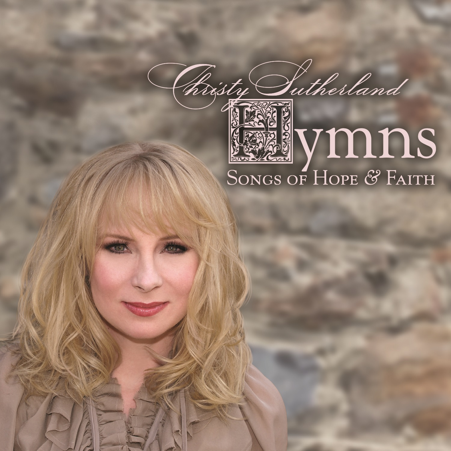 Christy Sutherland - Hymns, Songs of Hope & Faith