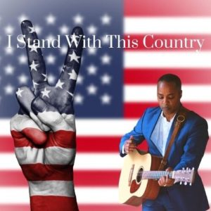 Stand For The Flag song, I Stand With This Country, Carl Ray, Country Music radio, Christian Music radio